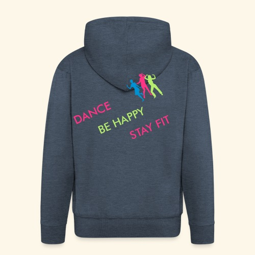 Dance - Be Happy - Stay Fit - Männer Premium Kapuzenjacke