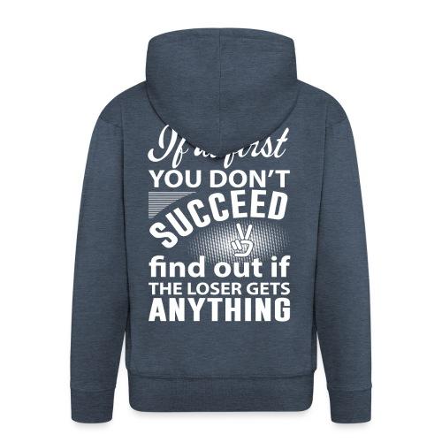 if you dont succeed - Premium Hettejakke for menn