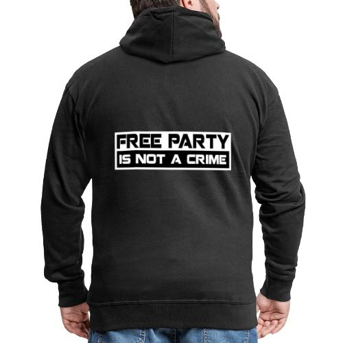 Free Party Is Not A Crime - Men's Premium Hooded Jacket