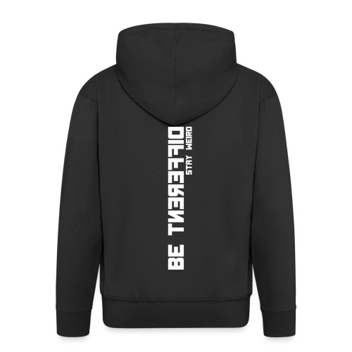 Be Different Stay Weird - Diskretes T-Shirt - Männer Premium Kapuzenjacke