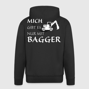 Nur mit Bagger - Männer Premium Kapuzenjacke