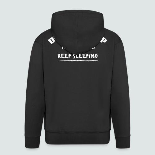 DON´T GIVE UP YOUR DREAMS - KEEP SLEEPING - Männer Premium Kapuzenjacke