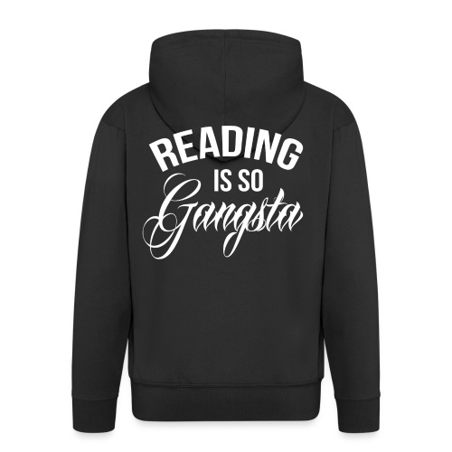 Reading is so Gangsta - Mannenjack Premium met capuchon