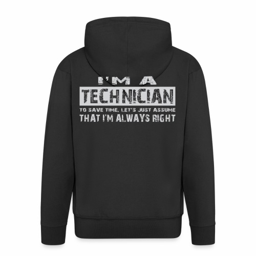 I'm a technician that's always right! - Mannenjack Premium met capuchon