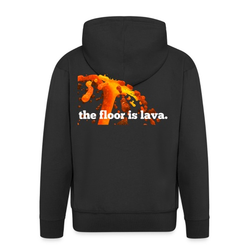the floor is lava - Männer Premium Kapuzenjacke