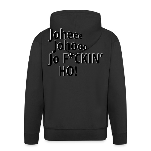 Premium T-Shirt Johee Johoo JoF*CKIN HO! - Mannenjack Premium met capuchon