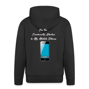 I am too emotionally attached to my phone shirt - Men's Premium Hooded Jacket