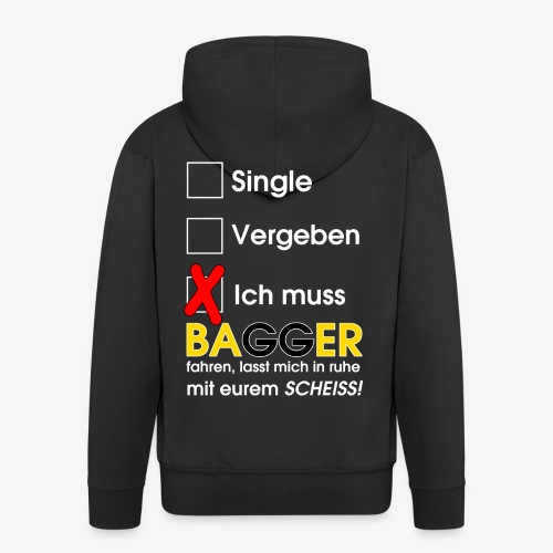Single, vergeben, ich muss Bagger fahren - Männer Premium Kapuzenjacke
