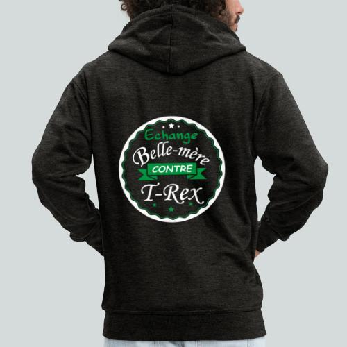 Echange Belle-mère contre T-rex - Veste à capuche Premium Homme