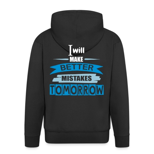 Better Mistakes Tomorrow - Men's Premium Hooded Jacket