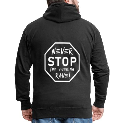 Never Stop The Fucking Rave White - Men's Premium Hooded Jacket
