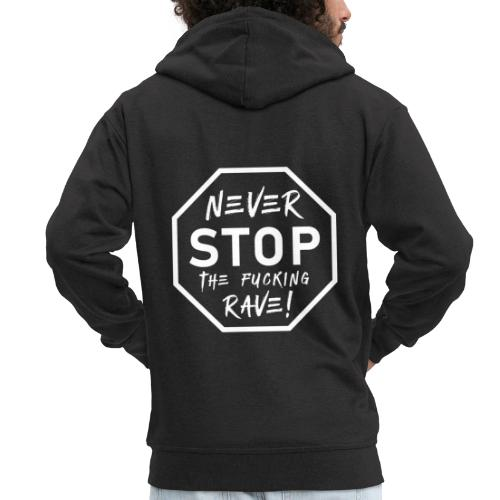 Never Stop The Fucking Rave White - Men's Premium Hooded Jacket