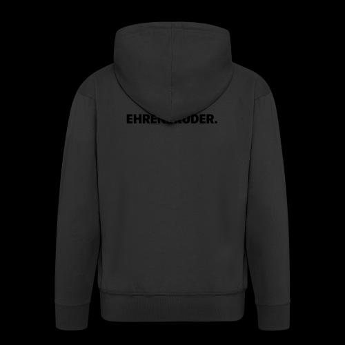 EHRENBRUDER-Black - Männer Premium Kapuzenjacke