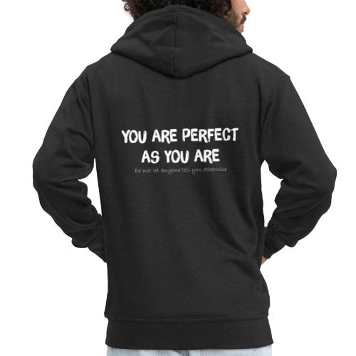 YOU ARE PERFECT AS YOU ARE - Männer Premium Kapuzenjacke