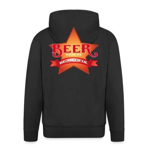 beer made me beautiful - Männer Premium Kapuzenjacke