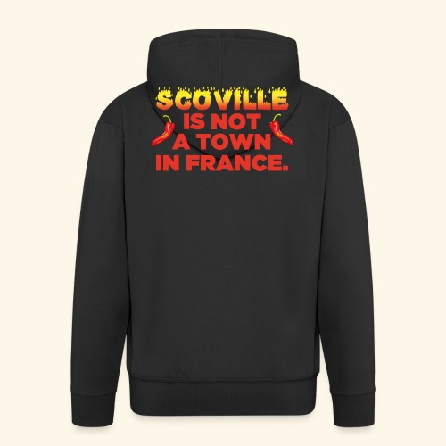 Chili T-Shirt Scoville is not a town in France - Männer Premium Kapuzenjacke