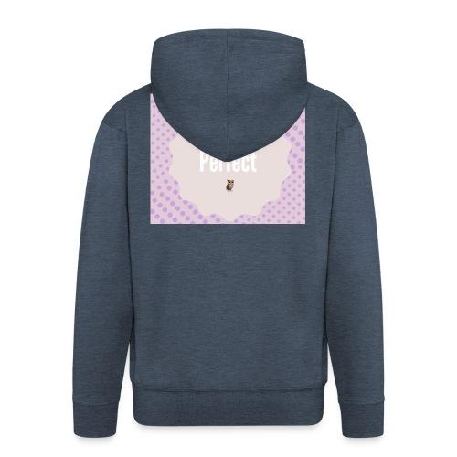 You are perfect - Chaqueta con capucha premium hombre