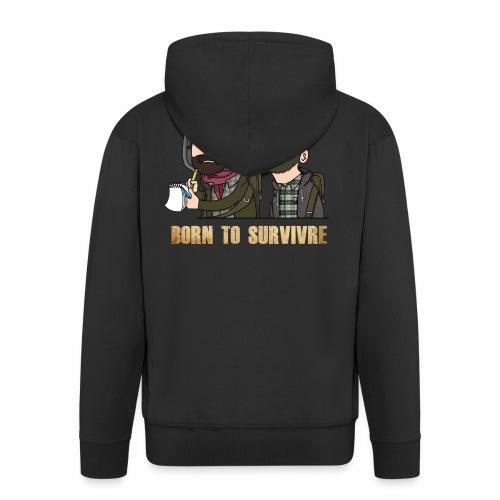 Born to Survivre - Veste à capuche Premium Homme