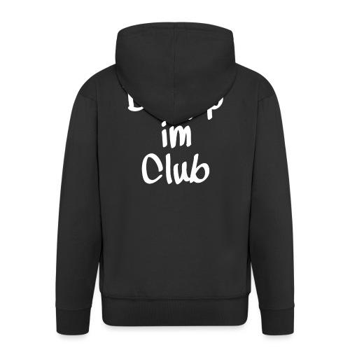 Drupp im club - Männer Premium Kapuzenjacke