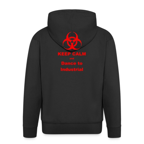 Keep Calm and Dance to Industrial - Men's Premium Hooded Jacket