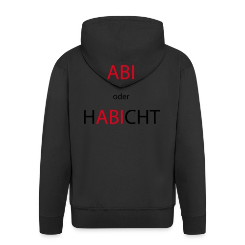 Abi oder Habicht - Männer Premium Kapuzenjacke