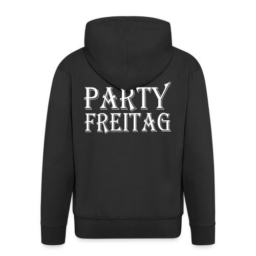 Party Freitag - Männer Premium Kapuzenjacke