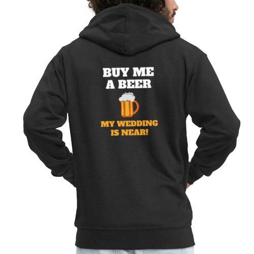 Kauf mir ein Bier! Meine Hochzeit ist nahe! - Männer Premium Kapuzenjacke
