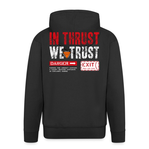 IN THRUST WE TRUST - Männer Premium Kapuzenjacke