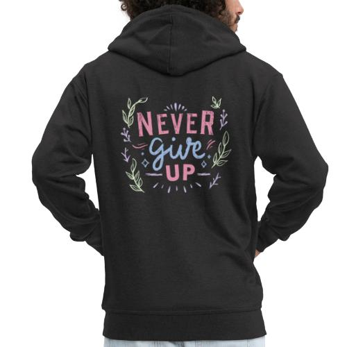 Never give up - Men's Premium Hooded Jacket