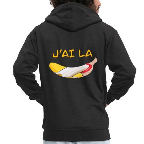 J'ai la banane - T-Shirt Humour - Veste à capuche Premium Homme