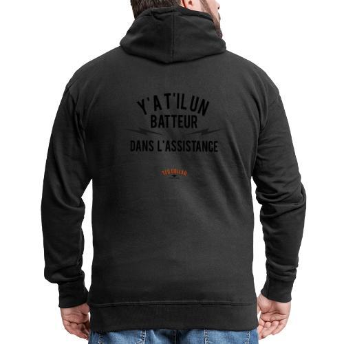 Y'a t'il un batteur dans l'assistance - Veste à capuche Premium Homme