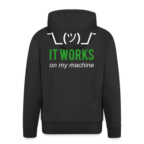 It works on my machine Funny Developer Design - Men's Premium Hooded Jacket