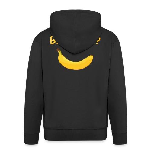 Banana? - Männer Premium Kapuzenjacke