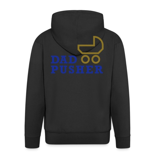 dad_pusher_T-Shirt - Männer Premium Kapuzenjacke