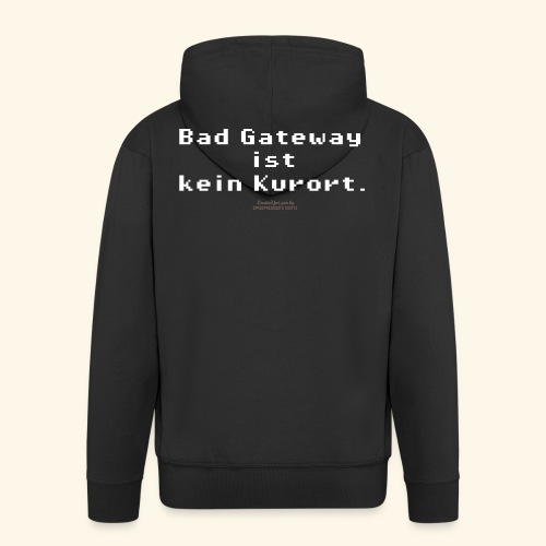 Geek T Shirt Bad Gateway für Admins & IT Nerds - Männer Premium Kapuzenjacke