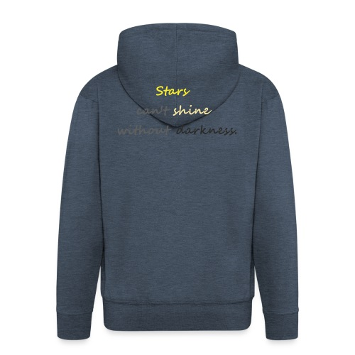 Stars can not shine without darkness - Men's Premium Hooded Jacket