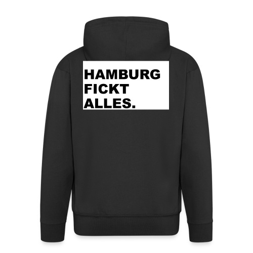 Hamburg fickt alles. - Männer Premium Kapuzenjacke