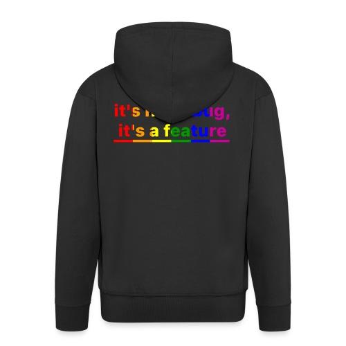 It's not a bug, it's a feature (Rainbow pride( - Chaqueta con capucha premium hombre