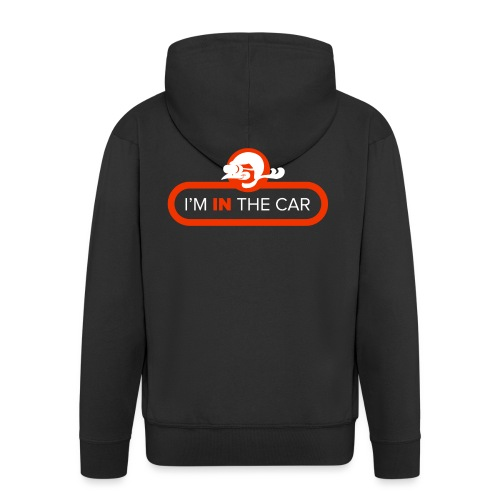 I'm in the car - Men's Premium Hooded Jacket