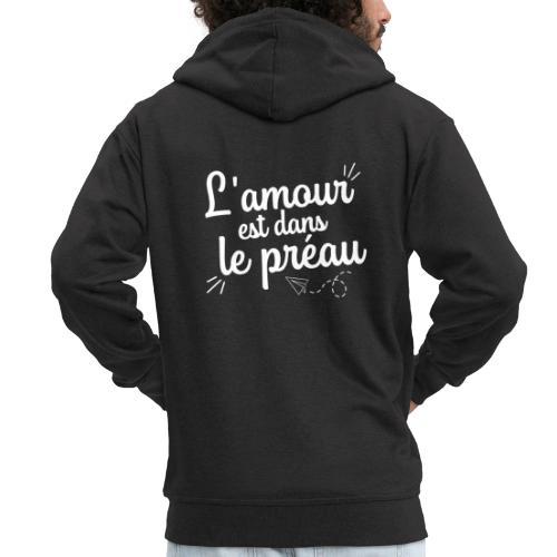 L'amour est dans le préau (lettrage blanc) - Veste à capuche Premium Homme