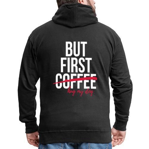 But first coffee - hug my dog - Männer Premium Kapuzenjacke