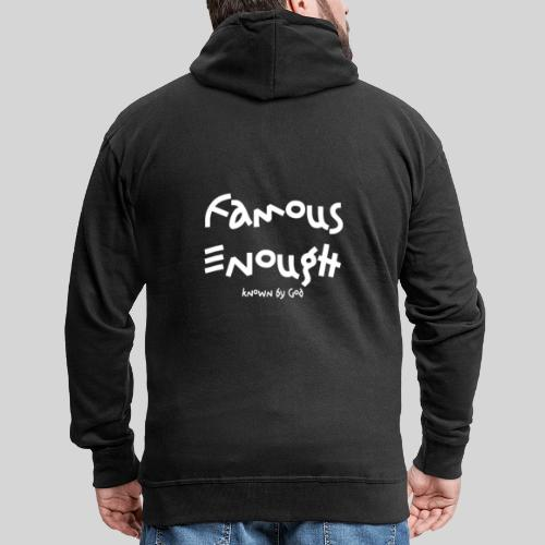 Famous enough known by God - Männer Premium Kapuzenjacke