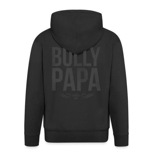 Stolzer Bullypapa - Männer Premium Kapuzenjacke