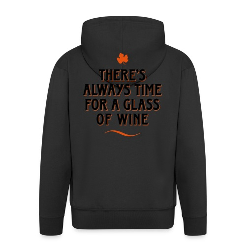 always Time for a Glass of Wine Wein Reben Trauben - Men's Premium Hooded Jacket