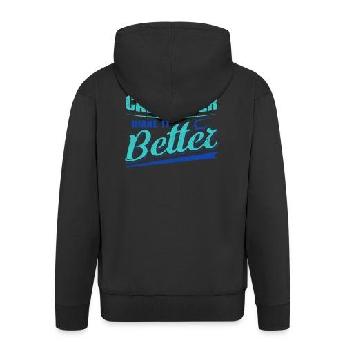 Carpenter Gift Carpenter Make it Better - Men's Premium Hooded Jacket