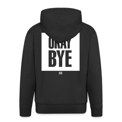 OKAYBYE dark - Männer Premium Kapuzenjacke