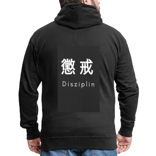 Disziplin Shirt for you. - Männer Premium Kapuzenjacke