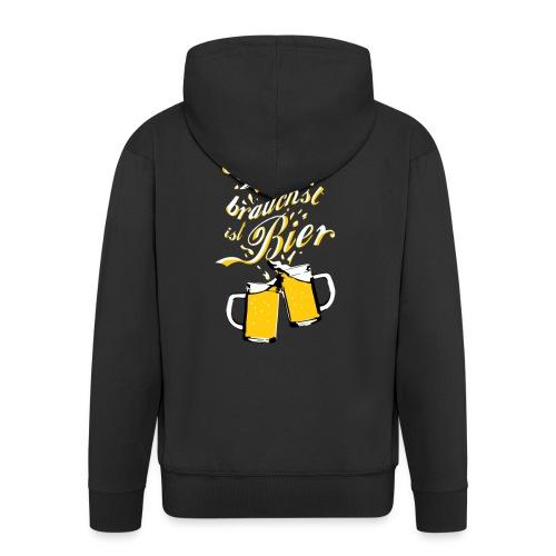 Du brauchst Bier! - Männer Premium Kapuzenjacke