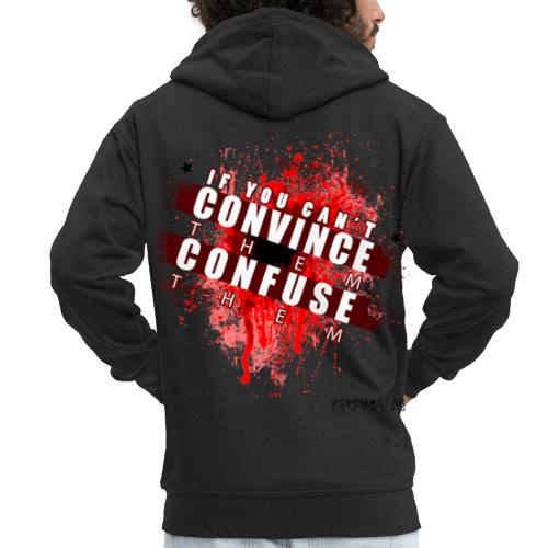 If you Can't Convince them Confuse them - Men's Premium Hooded Jacket