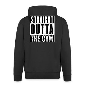 Straight Outta The Gym Mens & Women Clothing - Men's Premium Hooded Jacket